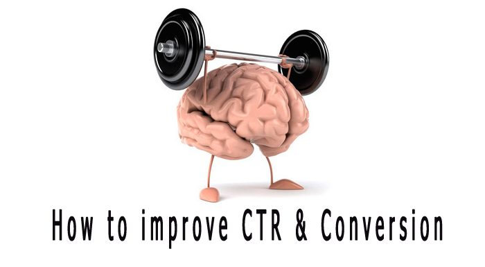 How to improve the CTR and Conversion