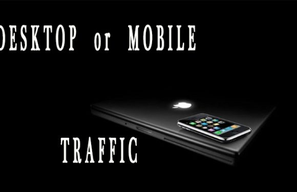 Desktop or mobile traffic