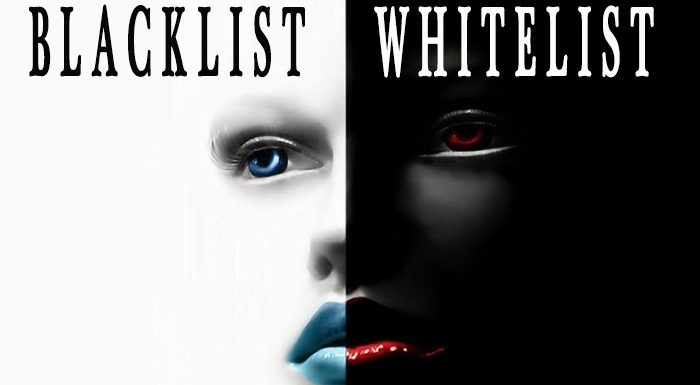 BlackLists or WhiteLists
