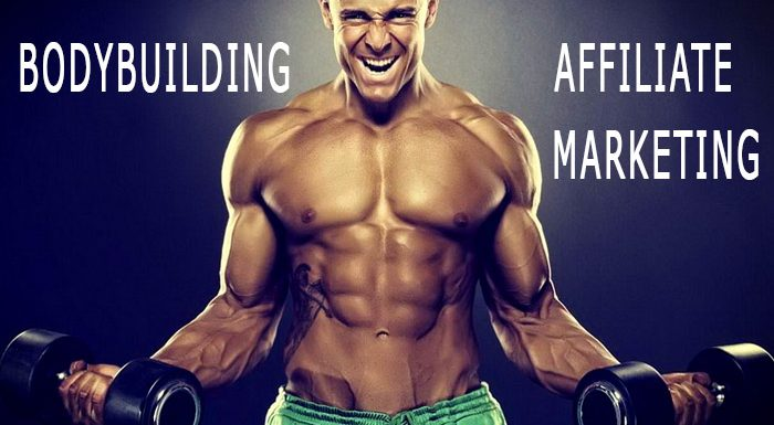 Affiliate Marketing in the Bodybuilding niche