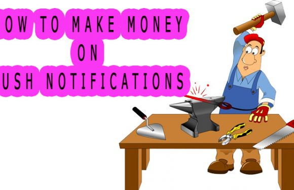 How to make money on push notifications