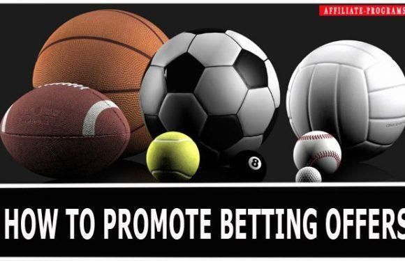 How to promote Betting affiliate programs