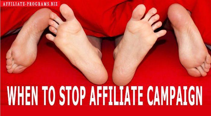 When to stop Affiliate Campaign
