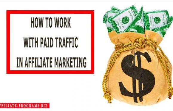 How to work with paid traffic in affiliate marketing
