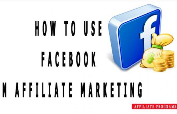 How to use Facebook on affiliate marketing?