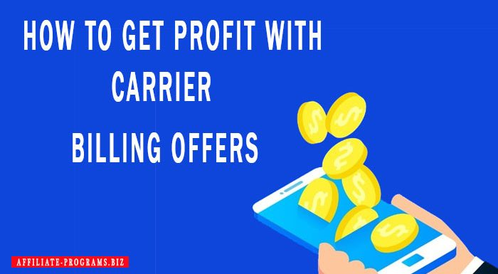 How to get profit with Carrier Billing Offers