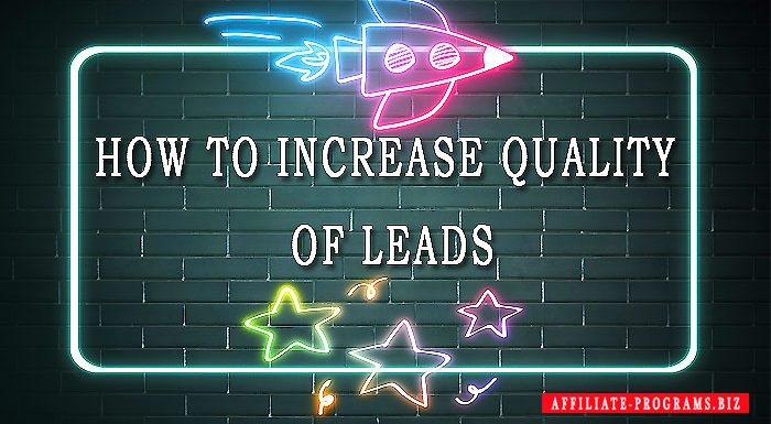 How to increase quality of leads in Affiliate Marketing
